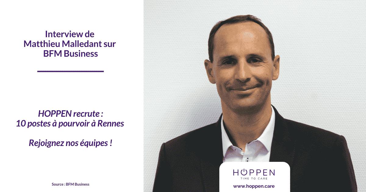 BFM Business - interview Matthieu Malledant HOPPEN recrute